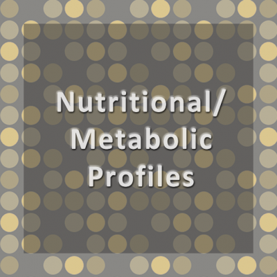 Nutritional/Metabolic Profiles