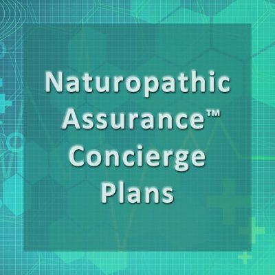 Naturopathic Assurance Concierge Plans